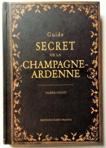 Champagne-Ardenne, le guide secret d'une région méconnue