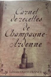 Carnet de recettes de Champagne-Ardenne de Lise BESEME-PIA